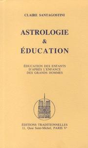 Claire Santagostini - Astrologie & Education - Education des enfants d'après l'enfance des grands hommes.