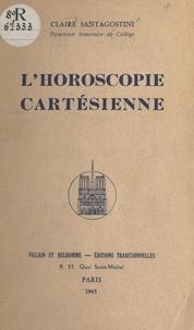 Claire Santagostini - L'horoscopie cartésienne.