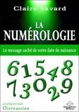 Claire Savard - La numérologie - Le message caché de votre date de naissance.