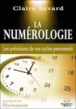 Claire Savard - La numérologie - Les prévisions de vos cycles personnels.