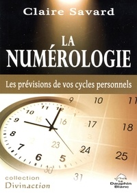 Claire Savard - La numérologie.