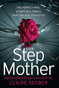 Claire Seeber - The Stepmother - A gripping psychological thriller with a killer twist.