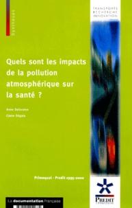 Claire Segala et Anne Deloraine - Quels sont les impacts de la pollution atmosphérique sur la santé ?.