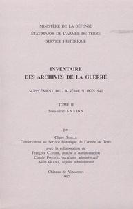Claire Sibille - Inventaire des archives de la Guerre - Supplément de la série N (1872-1940). Tome 2, sous-séries 8N à 10N.