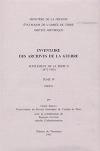 Claire Sibille - Inventaire des archives de la Guerre - Supplément de la série N (1872-1940). Tome 4, index.