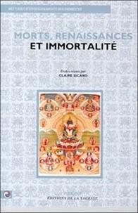 Claire Sicard et  Collectif - Morts, renaissances et immortalité.