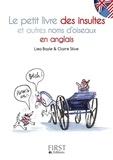 Claire Silve et Lisa Bayle - Le petit livre des insultes et autres noms d'oiseaux en anglais.