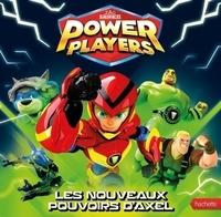 Claire Simon - Power Players  : Les nouveaux pouvoirs d'Axel.