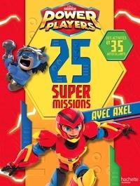 Claire Simon - Power players - 25 super missions avec Axel.