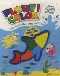 Claire Sipi et Marion Billet - Plouf ! Color - Jeux, devinettes, infos, quiz.