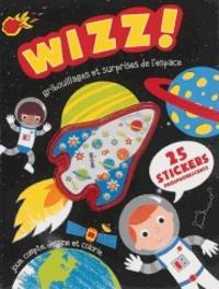 Claire Sipi et Max Powell - Wizz ! - Gribouillages et surprises de l'espace.