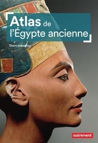 Claire Somaglino - Atlas de l'Egypte ancienne.