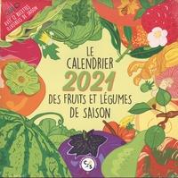 Claire-Sophie Pissenlit - Le calendrier des fruits et légumes de saison - Avec 12 recettes illustrées de saison.