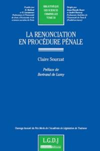 Claire Sourzat - La renonciation en procédure pénale - Tome 56.
