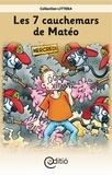 Claire St-Onge et Pierre Berthiaume - Les 7 cauchemars de Matéo - Matéo.