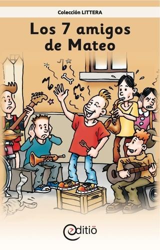 Los 7 amigos de Mateo. Mateo