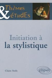 Claire Stolz - Initiation à la stylistique.