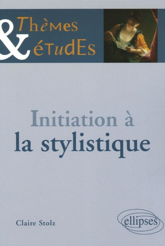 Claire Stolz - Initiation à la stylistique.
