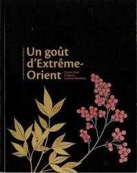 Claire Stoullig - Un goût d'Extrême-Orient - Collection Charles Cartier-Bresson.