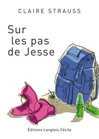 Claire Strauss - Sur les pas de Jesse.