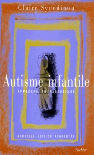 Claire Synodinou - Autisme infantile - Approche thérapeutique.