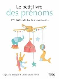 Claire Tabarly Perrin et Stéphanie Rapoport - Le petit livre des prénoms - 120 listes de toutes vos envies.