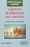 Claire Tardieu - L'épreuve de didactique aux concours - L'évaluation en langues.