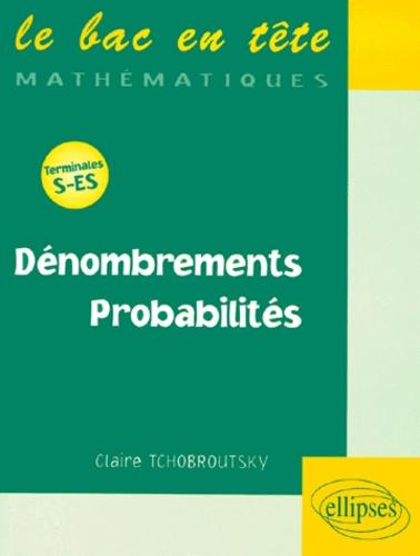 Claire Tchobroutsky - Dénombrements, probabilités - [terminales S-ES.