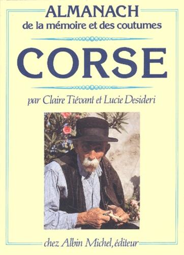 Claire Tiévant et Lucie Desideri - Corse - Almanach de la mémoire et des coutumes.