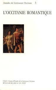 Claire Torreilles - L'occitanie romantique - Actes du Colloque de Pau (22, 23 et septembre 1994).