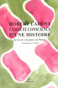 Claire Torreilles - Robert lafont, la haute conscience d'une histoire - Actes du colloque de Nîmes 26-27 septembre 2009.