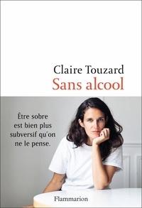 Claire Touzard - Sans alcool.