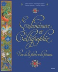 Claire Travers et Véronique Sabard - Enluminure et calligraphie - L'art de la plume et du pinceau.