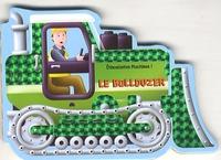 Claire Trévise et Paul Dronsfield - Le bulldozer.