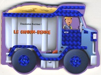 Claire Trévise et Paul Dronsfield - Le camion-benne.