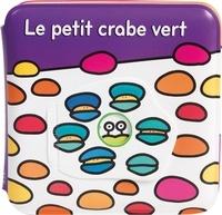 Claire Trévise et Giulia Olivares - Le petit crabe vert.