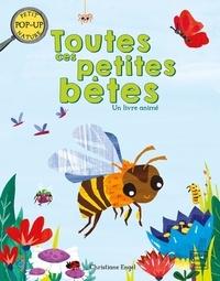 Claire Trévise et Jonny Marx - Toutes ces petites bêtes - Un livre animé.