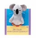 Claire Trévise et Jonathan Lambert - Un calin pour Lucas le koala !.