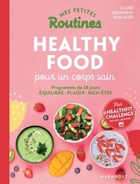 Claire Trommenschlager - Healthy food pour un corps sain.