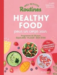 Claire Trommenschlager - Mes petites routines - Healthy food pour un corps sain.