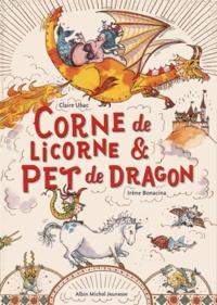 Claire Ubac et Irène Bonacina - Corne de licorne et pet de dragon.
