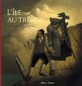 Claire Ubac et François Roca - L'île au trésor - D'après Robert Louis Stevenson.