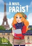 Claire Ubac - Lili Chantilly - T14 - À nous Paris !.
