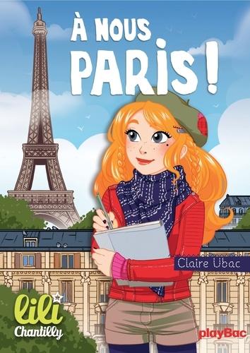 Lili Chantilly - T14 -  À nous Paris !