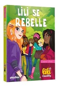 Claire Ubac - Lili Chantilly Tome 13 : Lili se rebelle.