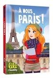 Claire Ubac - Lili Chantilly Tome 14 : A nous Paris !.