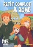 Claire Ubac - Lili Chantilly Tome 15 : Petit complot à Rome.