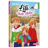 Claire Ubac - Lili trop stylée ! Tome 15 : Petit complot à Rome.