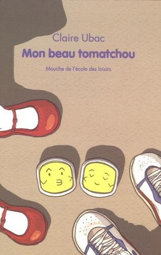 Claire Ubac - Mon beau tomatchou.