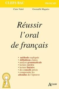 Claire Vadel et Gwenaëlle Maguéro - Réussir l'oral de français.